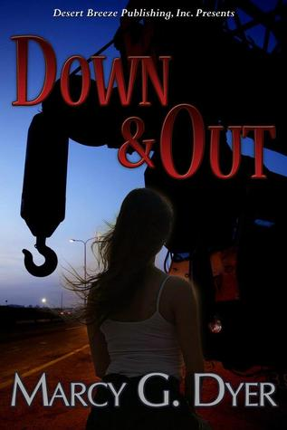 Down & Out by Marcy G. Dyer