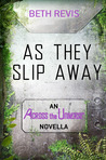 As They Slip Away (Across the Universe, #2.5)