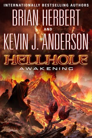 Hellhole Awakening (Hellhole, #2)  - Kevin J. Anderson, Brian Herbert