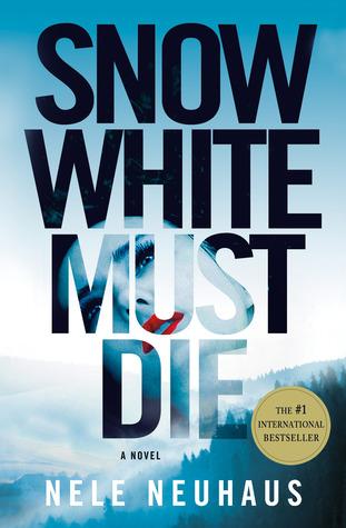 Snow White Must Die (Bodenstein & Kirchhoff, #4)