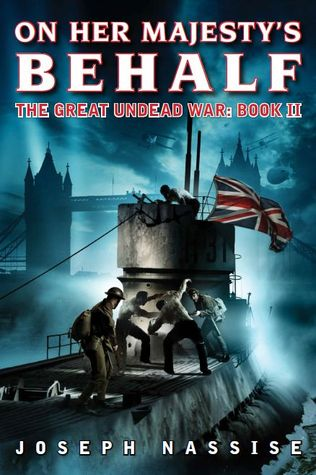 On Her Majesty's Behalf: The Great Undead War: Book II
