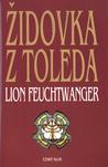Židovka z Toleda by Lion Feuchtwanger