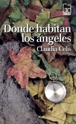 Reseña: Donde habitan los ángeles - Claudia Celis