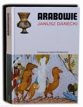 Arabowie Janusz Danecki