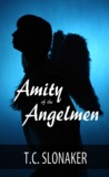 Amity of the Angelmen (Angelmen #1)