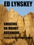 Smoking on Mount Rushmore 16 Selected & New Short Stories by Ed Lynskey