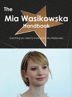 The MIA Wasikowska Handbook - Everything You Need to Know about MIA Wasikowska