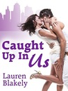 Caught Up in Us (Caught Up in Love, #1)