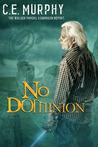 No Dominion by C.E. Murphy