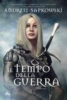 Il tempo della guerra (La saga di Geralt di Rivia, #4)