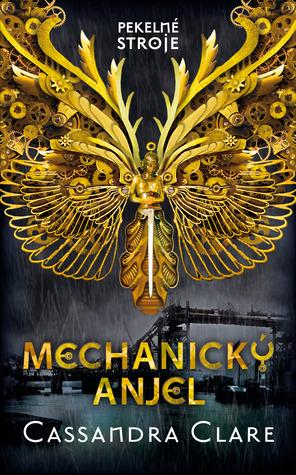 Mechanický anjel (Pekelné stroje, #1)