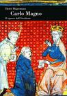 Carlo Magno: Il signore dell'Occidente