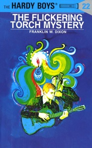The Flickering Torch Mystery The Hardy Boys 22