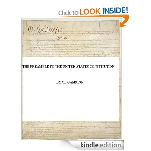 The Preamble to the United States Constitution  by  C.L. Gammon