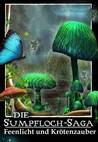 Feenlicht und Krötenzauber (Sumpfloch-Saga #1)