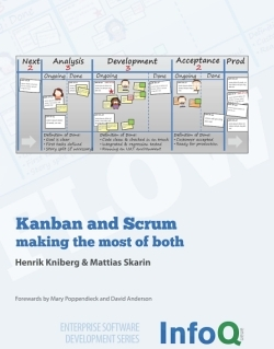 Kanban and Scrum: Making the Most of Both Henrik Kniberg