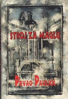 Stroj za maglu  by  Pavao Pavličić