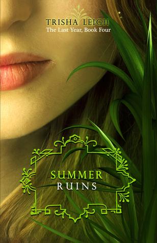 Summer Ruins (The Last Year, #4)