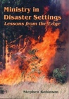 Ministry in Disaster Settings Lessons from the edge