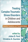 Treating Complex Traumatic Stress in Children and Adolescents book cover