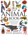 The Animal Book: A Collection of the Fastest, Fiercest, Toughest, Cleverest, Shyest--and Most Surprising--Animals on Earth