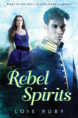 Rebel Spirits Lois Ruby