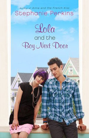 Lola and the Boy Next Door (Anna and the French Kiss #2) by Stephanie Perkins | Review
