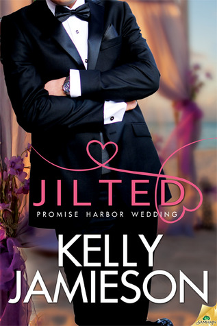 Jilted (Promise Harbor Wedding, #1)