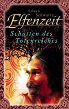Schatten des Totenreiches (Elfenzeit, #5)  by  Susan Schwartz