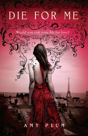 Die for Me by Amy Plum book cover image