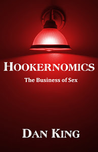 Hookernomics the Business of Sex  by  Dan King