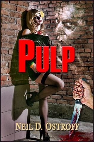 Pulp  by  Neil D. Ostroff