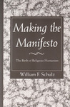 Making the Manifesto: The Birth of Religious Humanism