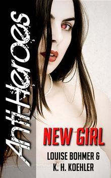 New Girl (Anti-Heroes, #1)