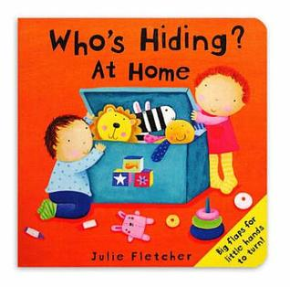 Whos Hiding at Home?  by  Julie Fletcher