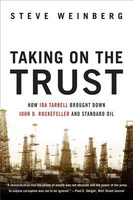 How Ida Tarbell Brought Down John D. Rockefeller and Standard Oil - Steve Weinberg