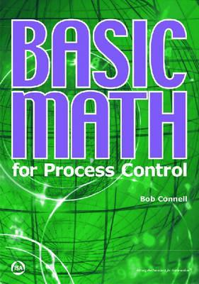 Basic Math for Process Control Bob Connell