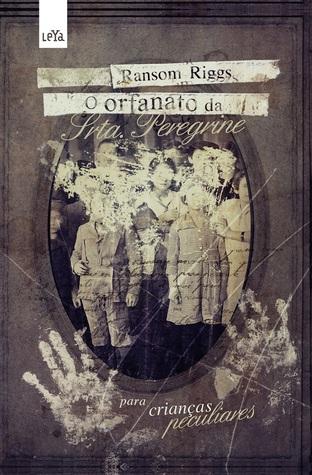 O Orfanato da Srta. Peregrine para Crianças Peculiares (Miss Peregrine, #1)