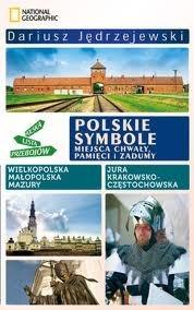 Polskie symbole. Miejsca chwały, pamięci i zadumy  by  Dariusz Jędrzejewski