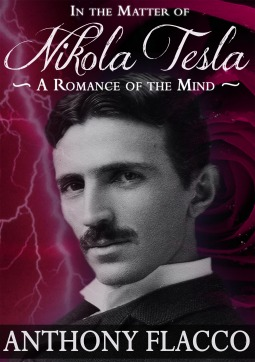Blog Tour & Book Review: Anthony Flacco's In the Matter of Nikola Tesla: A Romance of the Mind