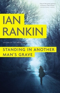 Book Review: Ian Rankin's Standing in Another Man's Grave