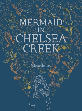Cover of Mermaid in Chelsea Creek by Michelle Tea