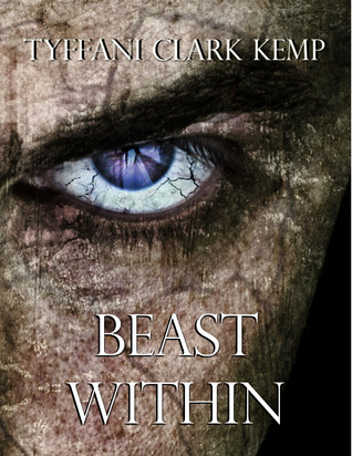 Beast Within by Tyffani Clark Kemp
