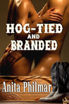 Hog-Tied and Branded by Anita Philmar