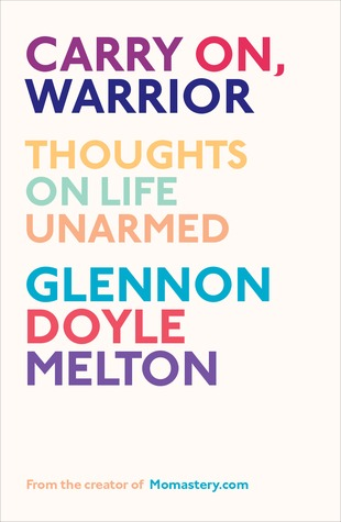 Carry On, Warrior by Glennon Doyle Melton