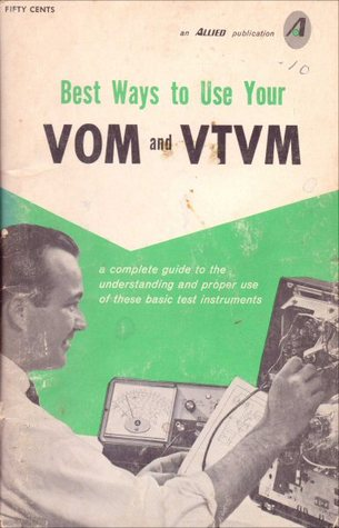 Best Ways to use Your VOM and VTVM Fred Shunaman