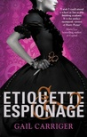 Etiquette & Espionage by Gail Carriger