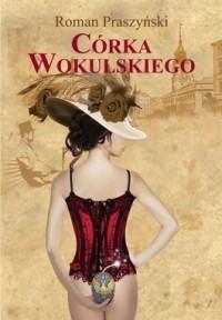 Córka Wokulskiego Roman Praszyński