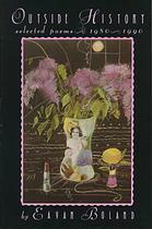 Outside History: Selected Poems, 1980-1990 Eavan Boland