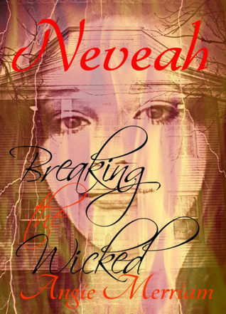 Neveah Breaking the Wicked (Neveah #3)